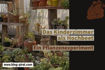 Das Kinderzimmer als Hochbeet - Ein Pflanzenexperiment