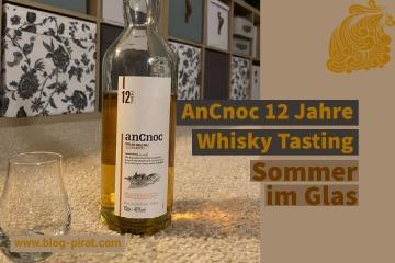 AnCnoc 12 Jahre Whisky Tasting - Sommer im Glas