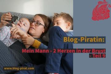 Blog-Piratin Mein Mann - 2 Herzen in der Brust - Teil 9