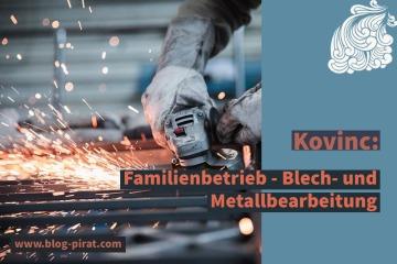 Kovinc Familienbetrieb - Blech- und Metallbearbeitung